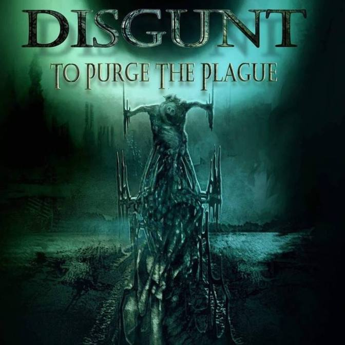 Album Review// Disgunt // To Purge The Plague