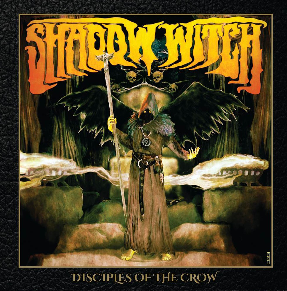 Album Review: Shadow Witch-'Disciples Of The Crow'