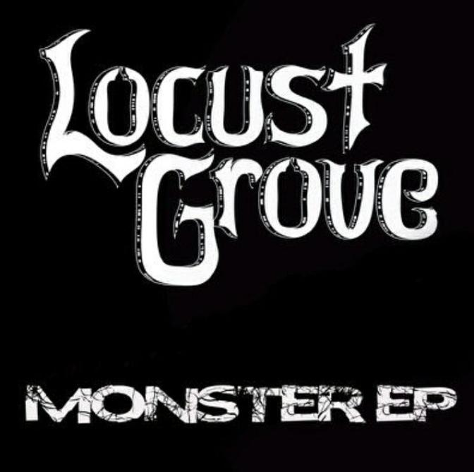 Extended Play//Locust Grove-'Monster EP'