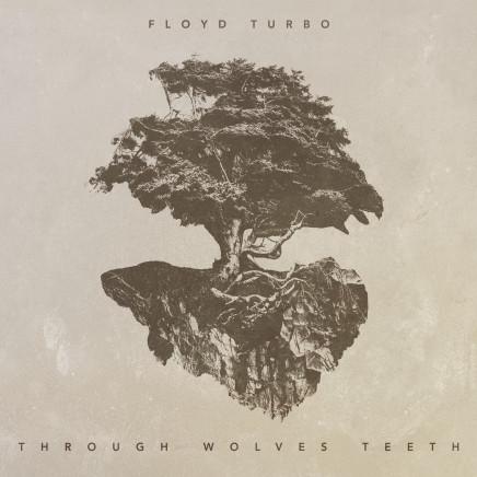 Album Review: Floyd Turbo- 'Through WolvesTeeth'