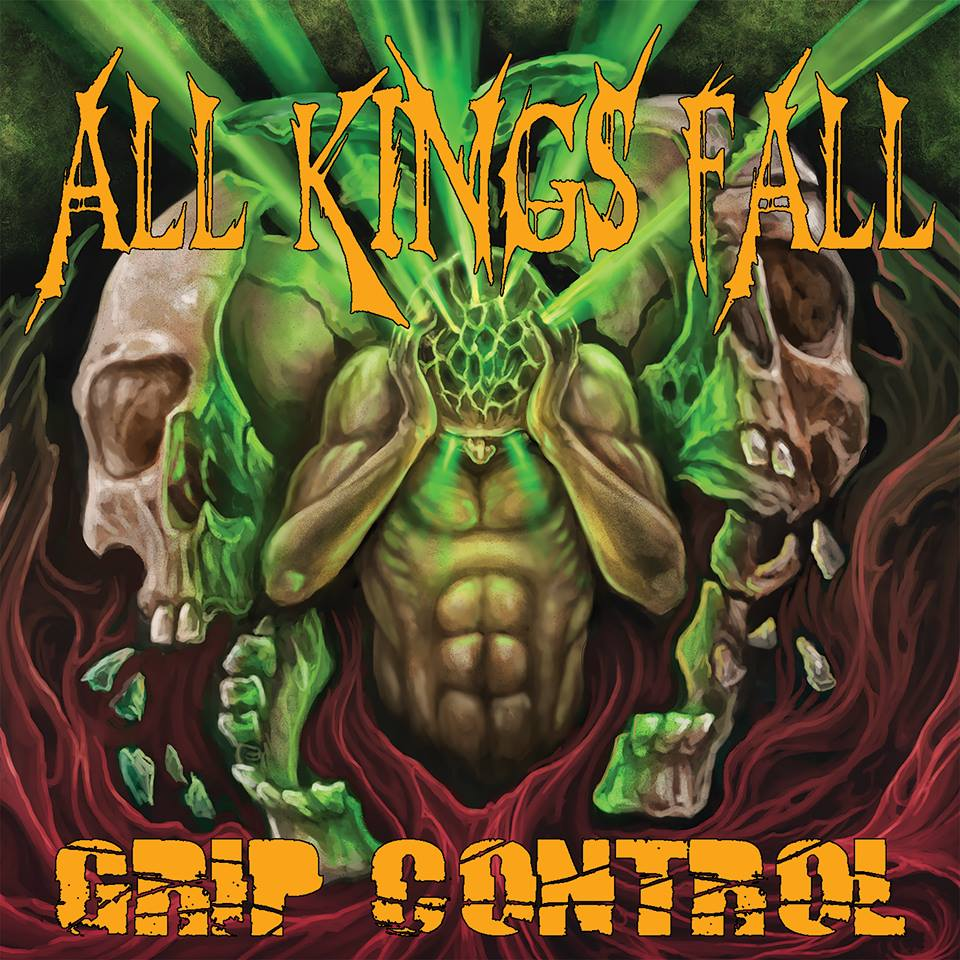 Album Review: ALL KINGS FALL-'Grip Control'