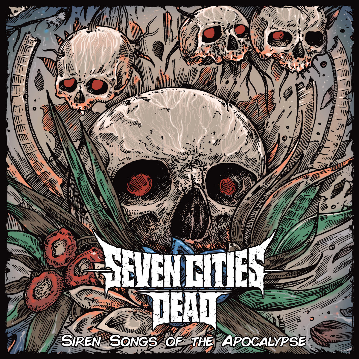 Extended Play: SEVEN CITIES DEAD-'Siren Songs Of The Apocalypse'