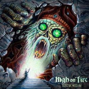 Album Review: High On Fire-' ElectricMessiah'