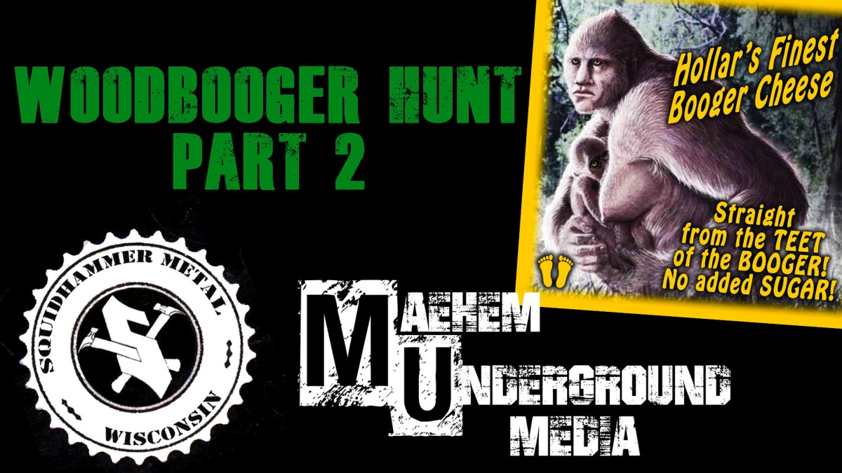 Special Feature: WOODBOOGER HUNT PART2