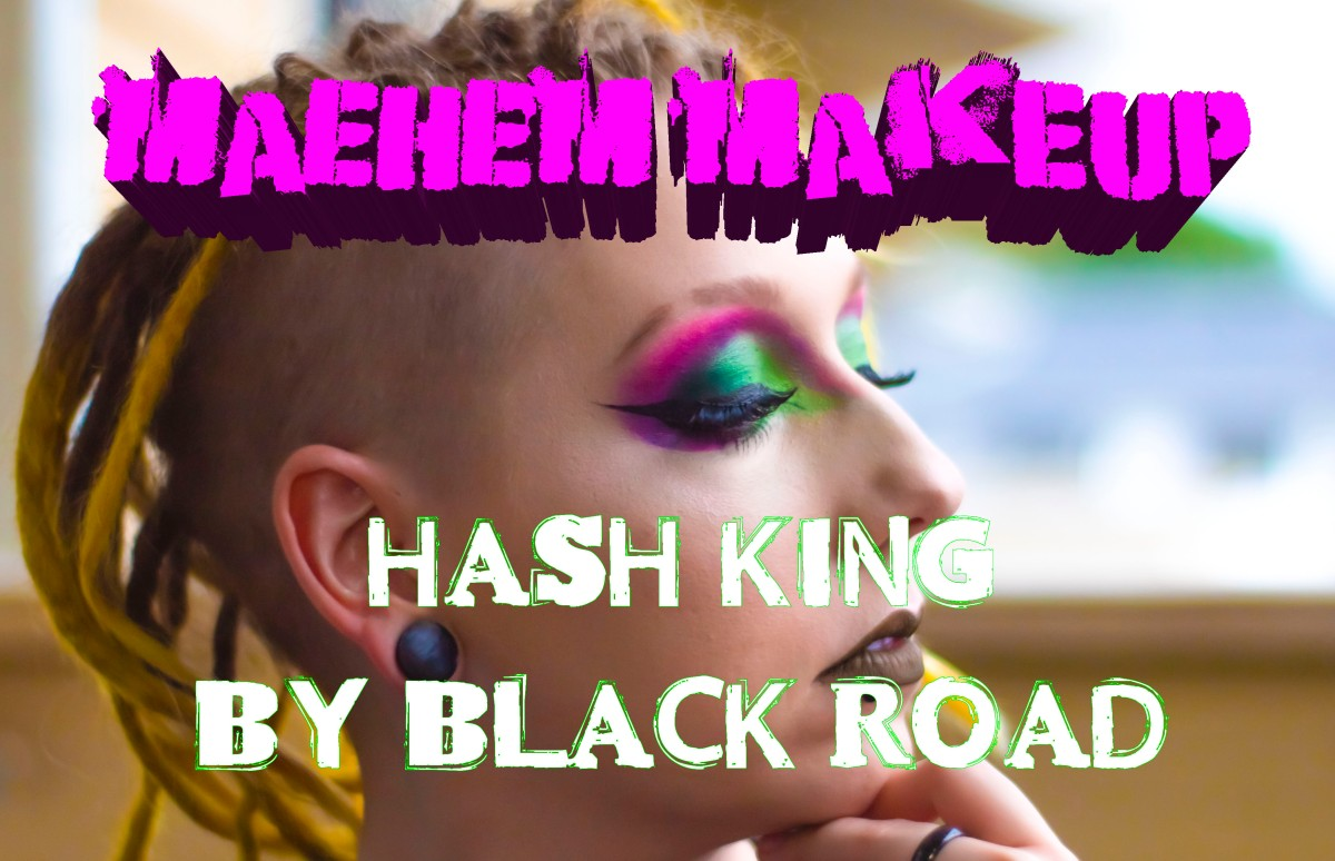 "MAEHEM MAKEUP: ""HASH KING"" BY BLACK ROAD"